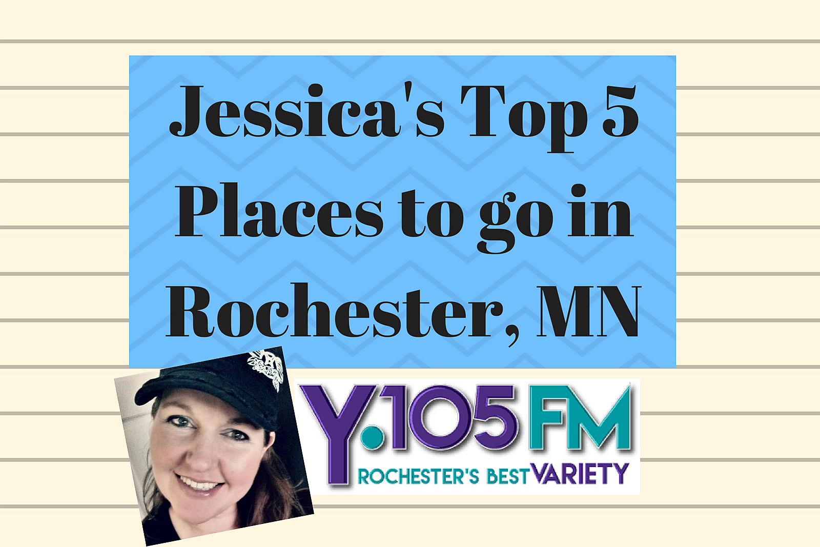 Jessica's Top 5 Places to go in Rochester, MN